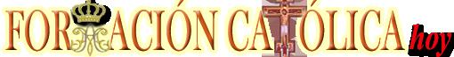 Formacion Catolica Hoy - Sitio Web de Formacion Católica - www formacioncatolicahoy.org